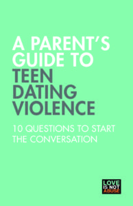A Parents Guide to Teen Dating Violence